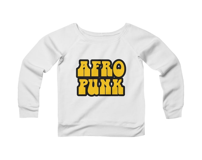 Afro Punk -Wide Neck -Off The Shoulder- Sweatshirt
