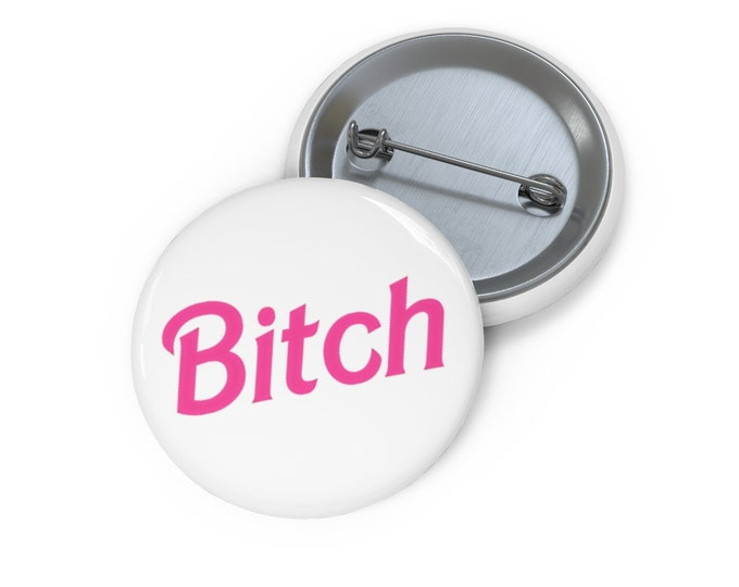 Bitch- Button Pin