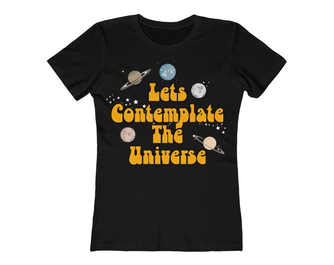 Lets Contemplate the Universe Tee