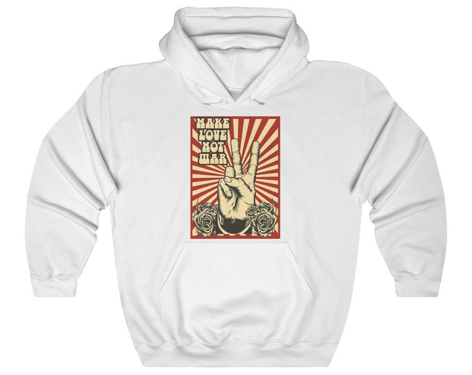 Make Love Not War- Hooded Sweatshirt