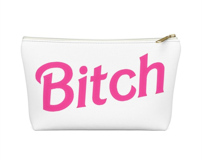 Bitch Accessory Pouch w T-bottom