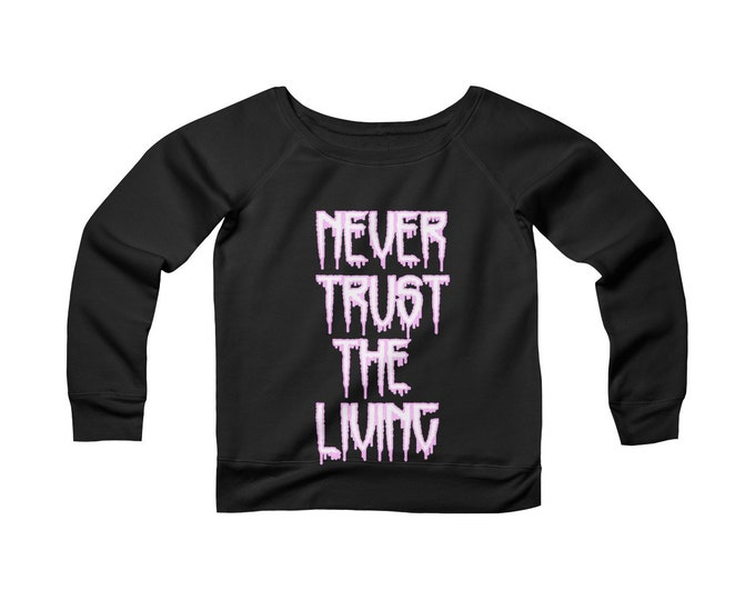 Never Trust The Living- Pastel Goth Wide Neck -Off The Shoulder- Sweatshirt