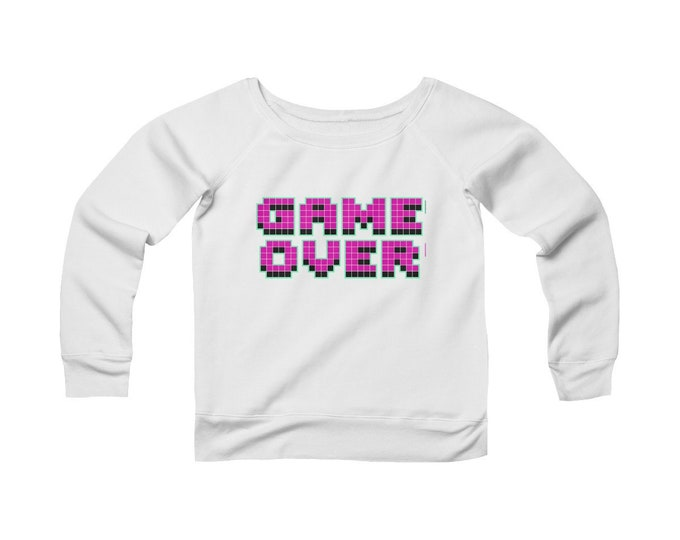 Gamer Girl- Game Over - Wide Neck -Off The Shoulder- Sweatshirt