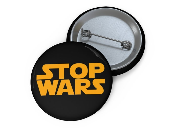 Stop Wars Pin Button