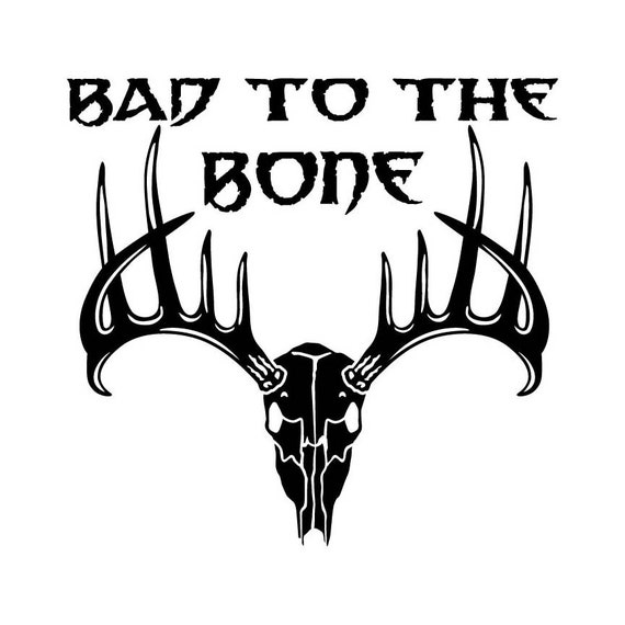 Bad To The Bone Deer Skull Instant Download 1 Vector Eps 1 Png Vinyl Cutter Ready T Shirt Cnc Clipart Graphic
