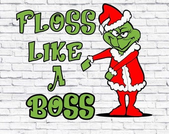 Grinch Floss Like a Boss , christmas grinch dxf , Grinch clipart , grinch silhouette , grinch cricut , grinch print , tshirt design xmas dxf