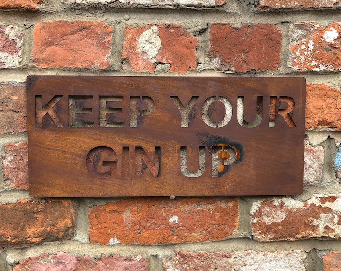 Rusted Keep Your Gin Up Plaque Word Sign Metal Shop Home Rustic Pub Cafe Bar Cocktails Drinks