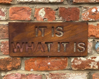 Rusty sign , It Is What It Is , garden Plaque ,  Word Sign , Metal Home sign , Rustic Bar decor , Kitchen sign , bar sign , drinks sign ,BBQ