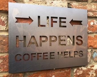 Steel LIFE HAPPENS COFFEE Helps Sign Metal Shop Home Rustic Pub Cafe Bar Drinks