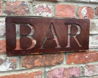 A Rusty BAR Lettering Letters Sign Metal Shop Front Home bar Pub Man Cave Cafe