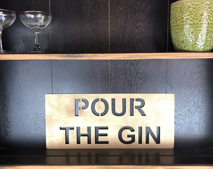 Gold POUR THE GIN Plaque Word Sign Metal Shop Home Rustic Pub Cafe Bar Cocktails Drinks Rum