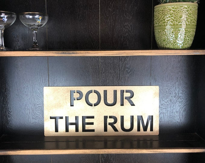 Gold POUR THE RUM Plaque Word Sign Metal Shop Home Rustic Pub Cafe Bar Cocktails Drinks Gin