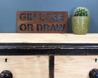 Rusted GIN LOSE or DRAW Plaque Word Sign Metal Shop Home Rustic Pub Cafe Bar Cocktails Drinks