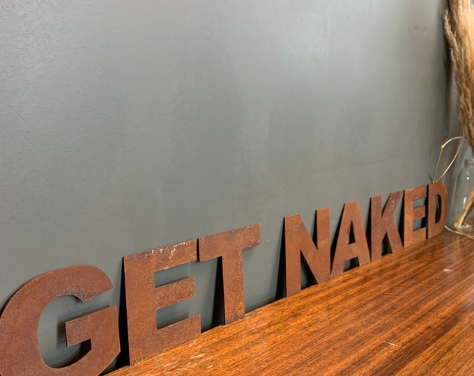 Rusty Metal Letters /  Metal Wall Art / Bathroom Sign / Bedroom Sign / GET NAKED