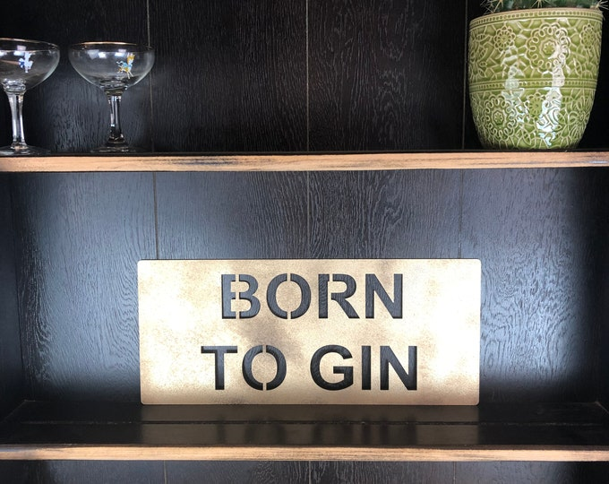 Gold BORN TO GIN Plaque Word Sign Metal Shop Home Rustic Pub Cafe Bar Cocktails Drinks Rum