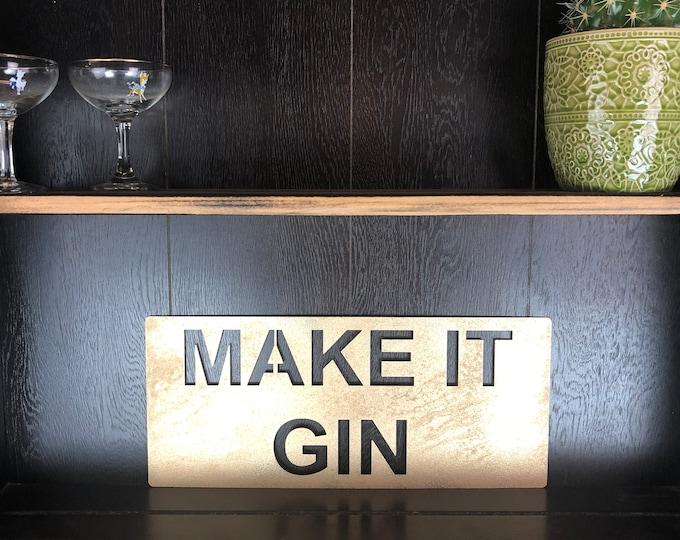 Gold MAKE IT GIN Plaque Word Sign Metal Shop Home Rustic Pub Cafe Bar Cocktails Drinks Rum