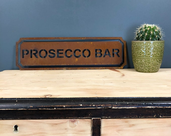 Rusted PROSECCO BAR Word Sign Metal Shop Home Rustic Pub Cafe Bar Cocktails Drinks