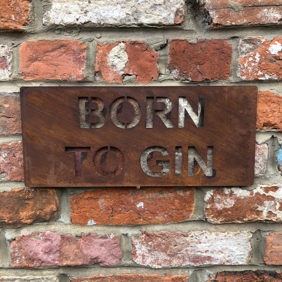 Rusted BORN TO GIN Plaque Word Sign Metal Shop Home Rustic Pub Cafe Bar Cocktails Drinks