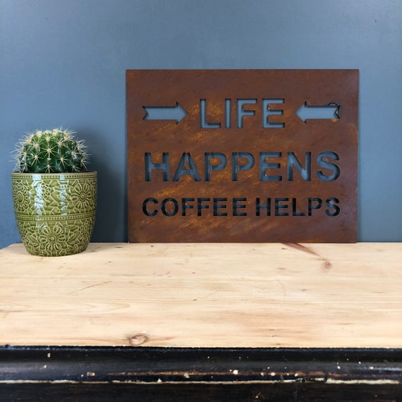 Rusty LIFE HAPPENS COFFEE Helps Sign Metal Shop Home Rustic Pub Cafe Bar Drinks