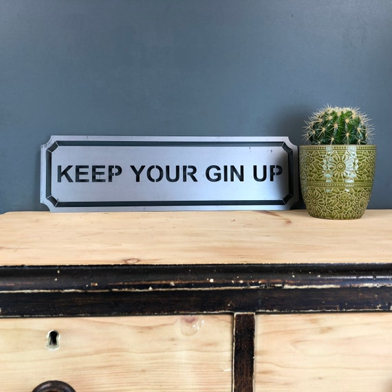 Steel KEEP YOUR GIN Up Word Sign Metal Shop Home Rustic Pub Cafe Bar Cocktails Drinks