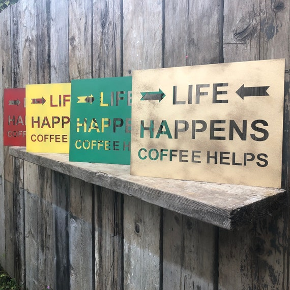 Colourful Boho Life Happens Coffee Helps Kitchen Sign metal industrial rustic