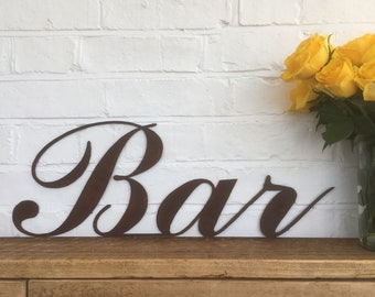Rustic BAR SIGN , rusty metal letters , word sign  , home sign , wall art , home bar decor , bar decoration , kitchen sign , drinks sign
