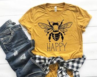 82183cea60c01 Bee Happy Be Happy Shirt Bee Shirt Mom LIfe Mom Graphic Tee Southern  Sayings Happiness Matters Be Nice Honey Bee