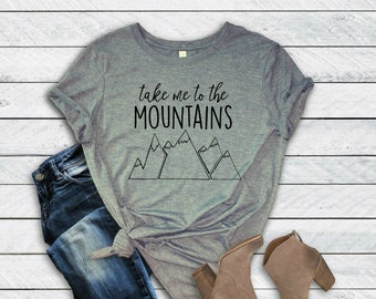5149916e6 Take Me To The Mountains Unisex T-Shirt | Women's and Men's Tee | Graphic  Tee | Travel | Outdoors | Hiking | Camping | Skiing | Comfy Cozy