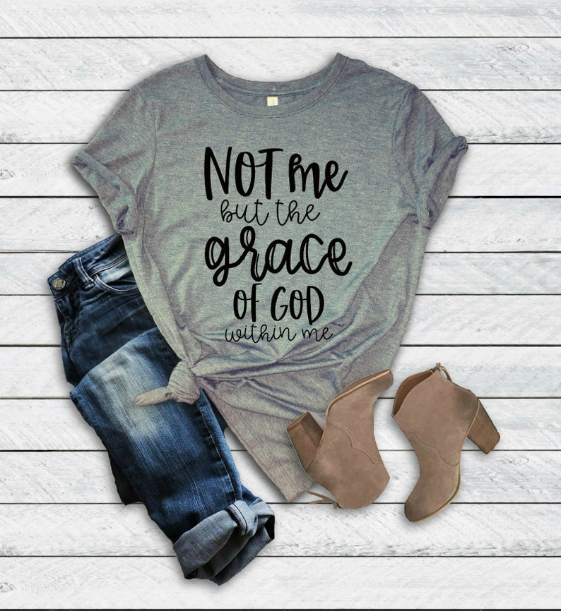 e429b4b6 Not Me But The Grace Of God Within Me Unisex T-Shirt   Etsy