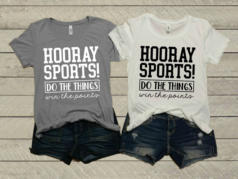 Hooray Sports: Do The Things Women/'s Shirt Athlete Mom Tee Soft Win The Points Ladies T-Shirt Sports Graphic Tee Mom Life