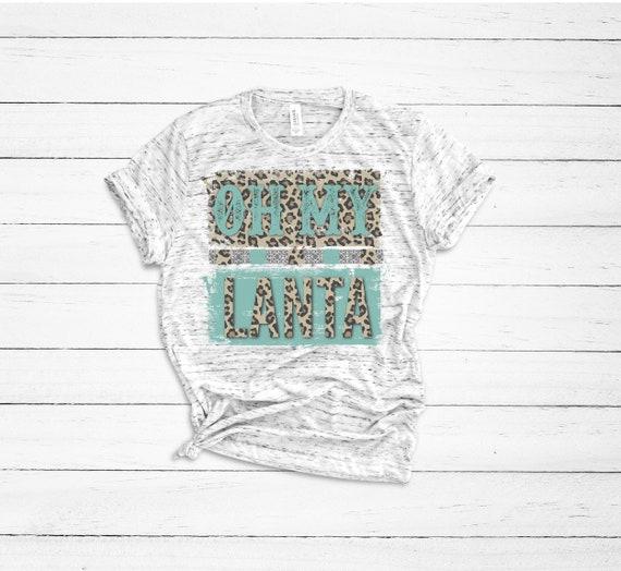 Oh My Lanta Lustige Sprüche Mama Shirt Kostenloser Versand