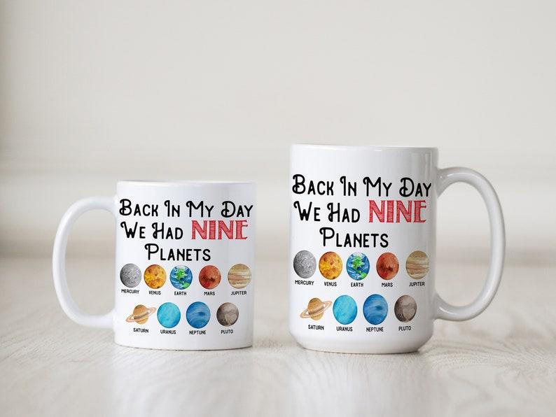 7c8cdcea196 Back In My Day We Had Nine Planets Funny Coffee Mug | Etsy