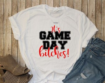Football Shirt - Game Day Tshirt - Football Team - College Football - It s  Game Day Bitches - Graphic Tee - Plus Size - Women s Shirts 82fc4e86e