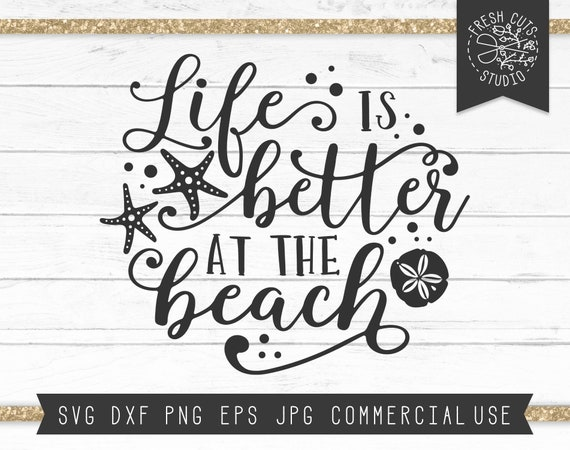 Beach Life Svg Cut File Beach Saying Beach Quote Svg Life Etsy