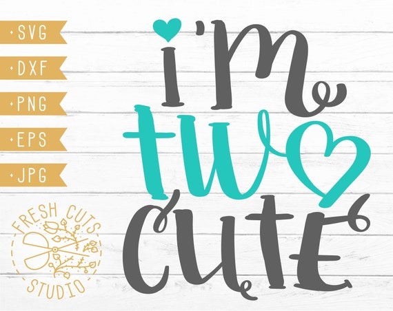 I M Two Cute Svg Instant Download Design For Toddler Hand Etsy