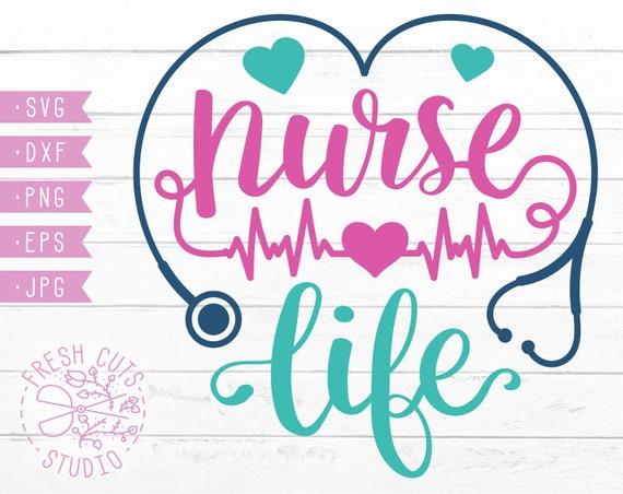 Nurse Life Svg Instant Download Design Cute Nursing Etsy