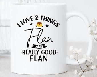 I Love Flan / Mug / Flan Mug / Flan Gift / Leche Flan Lover / Sweets Lover / Creme Caramel Mug / Baker Gift / Sweet Tooth / Dessert Lover