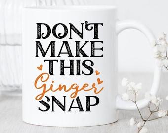 Redhead Ginger Snap / Mug / Red Haired Mug / Ginger Hair Mug / Funny Redhead Gift / Red Hair Mug / Ginger Head Gift