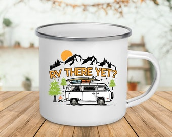 Camping RV There Yet? / Enamel Camping Mug / Gift For RV Camper / Camper Mug / Outdoor Lover Gift / Funny Camping Mug / Camping Lover Gift
