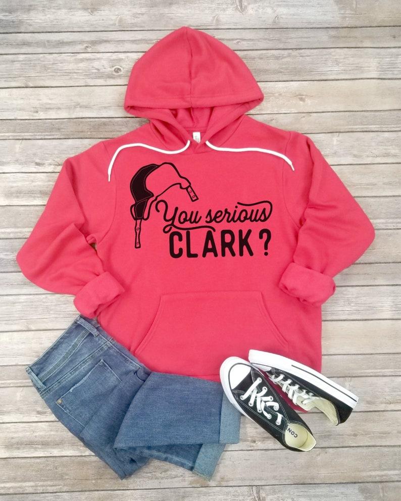 f86f41abc You Serious Clark Hoodie Funny Christmas Sweatshirt   Etsy