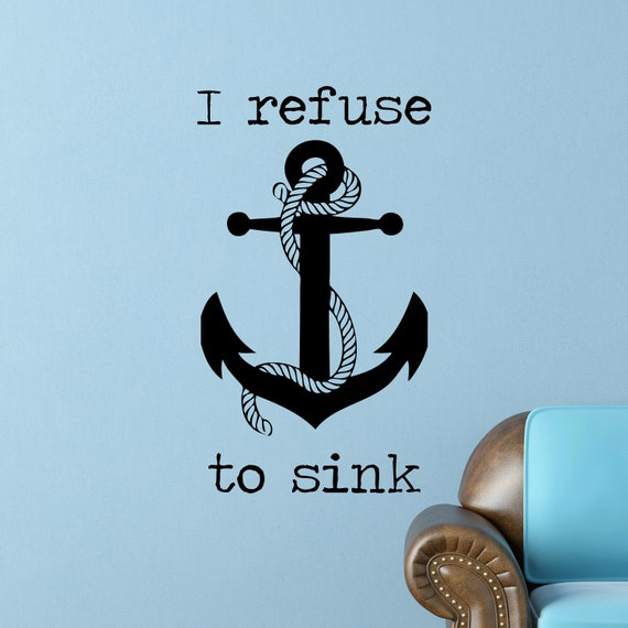 I refuse to sink Inspirational Motivational Wall Decal Quote Art Inspired  Focus Positive Home Room Decor Encouragement 30x17 inches