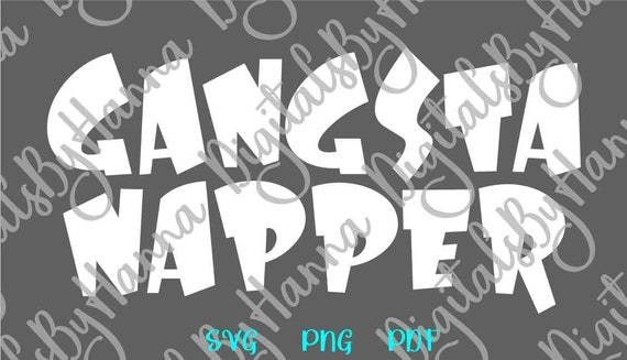 fb5b5fc67 Funny Baby SVG Files for Cricut Saying Gangsta Napper Little | Etsy