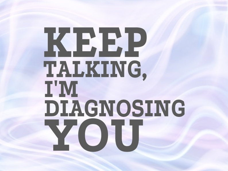 Medical SVG Files for Cricut Saying Keep Talking Im Diagnosing You Funny  Quote Med Student Medecine Doctor MD Therapist Speech Sign Word Cut