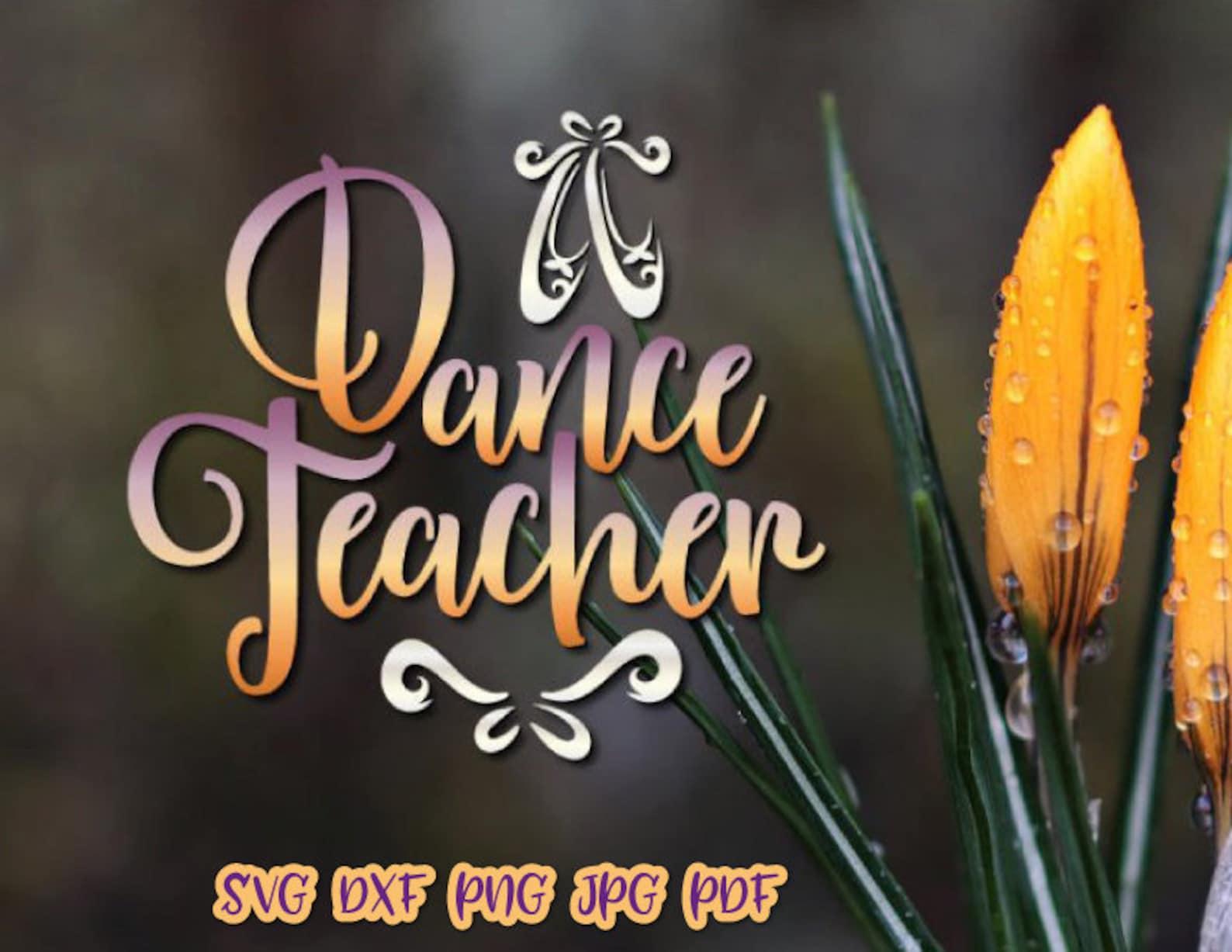 dance svg files for cricut dance teacher svg ballet slippers dancer sign pointe shoe flat ballerina word recital outfit print si