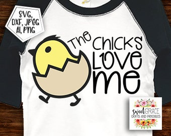 4c6dba805 Easter SVG, The chicks love me svg, easter chick svg, boy easter svg, easter  boy svg, funny easter cut files, cricut, easter shirt design
