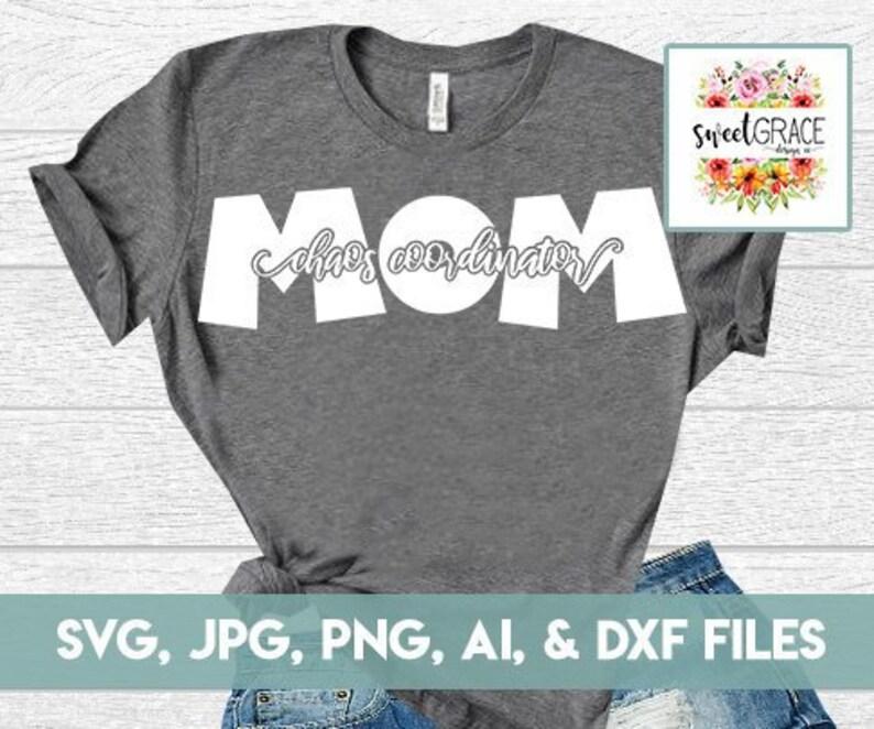 815d8df61 Chaos Coordinator Mom SVG Mom Shirt Design & Mom Cut Files   Etsy