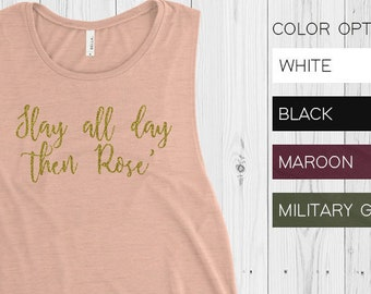 fb8c3447 Slay all day then Rose' Ladies' Flowy Scoop Muscle Tank/Slay Tank/Rose'  Tank/Happy Hour Tank