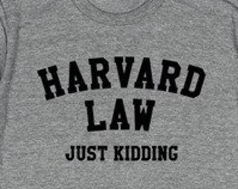 c42985990abe Harvard Law Just Kidding, Women's Grey Shirt, Printed Tee, Fashion Top,  Casual, Graphic T-shirt, Graphic Text, Text Tee, Millennial, Hipster