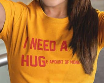 806e8d907 I Need A Huge Amount Of Money, Women's Yellow Shirt, Printed Tee, Fashion  Top, Casual, Graphic T-shirt, Millennial, Graphic Text, Text Tee
