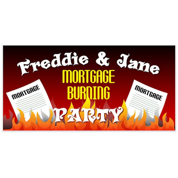 Mortgage Burning Party Personalized Banner Decoration Etsy